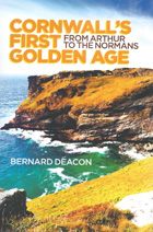 Cornwall's First Golden Age: From Arthur to the Normans